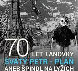 70 let lanovky Svatý Petr - Pláň aneb Špindl na lyžích